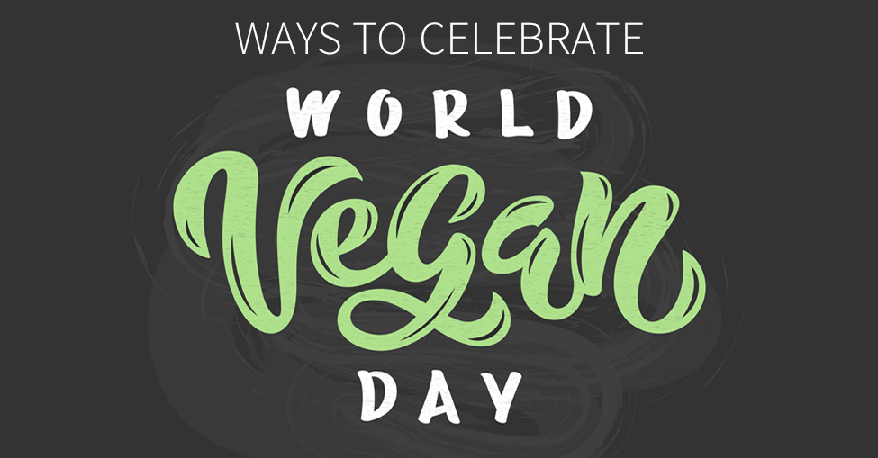 How to Celebrate World Vegan Day