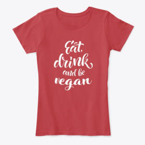 eat drink & be vegan t-shirt