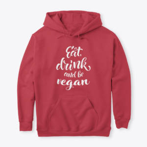 eat drink & be vegan hoodie
