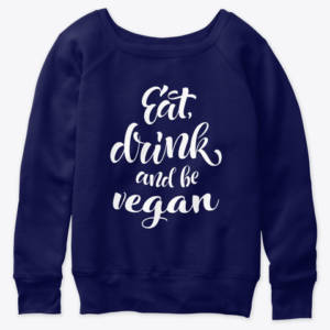eat drink & be vegan women's sweatshirt